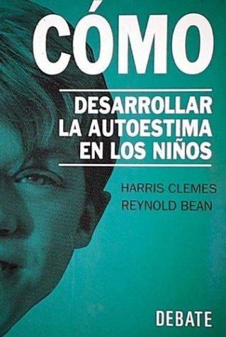 Como Desarrollar Autoestima En Ninos (Spanish Edition) by Debate Editorial