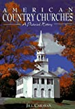 American Country Churches: A Pictorial History