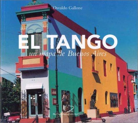 El Tango un mapa de Buenos Aires (Spanish Edition)