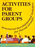 Activities for Parent Groups, Gary B. Wilson, 0893341657