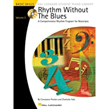 Rhythm Without the Blues - Volume 3: A Comprehensive Rhythm Program for Musicians