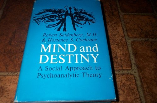 Mind and Destiny: A Social Approach to Psychoanalytic - Destiny Syracuse