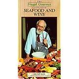 Frugal Gourmet Seafood & Wine
