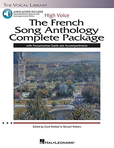 The French Song Anthology Complete Package - High Voice: Book/Pronunciation Guide/Accompaniments High Voice, Book with Online Audio by Hal Leonard