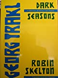 Dark Seasons : A Selection of Poems by Georg Trakl, Trakl, Georg, 0921411227