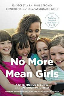Book Cover: No More Mean Girls: The Secret to Raising Strong, Confident, and Compassionate Girls