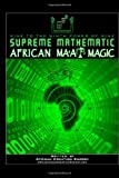 Supreme Mathematic African Ma'at Magic, African Creation Energy, 0557592143