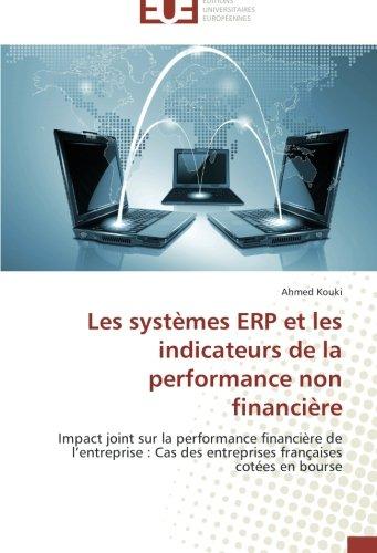 Les systèmes ERP et les indicateurs de la performance non financière: Impact joint sur la performance financière de l'entreprise : Cas des entreprises françaises cotées en bourse (French Edition)