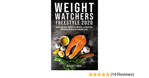Weight Watchers Freestyle 2020: Quick and Easy Freestyle Recipes, A Practical Approach to Health & Weight Loss