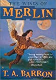 The Wings of Merlin, T. A. Barron, 0441010245