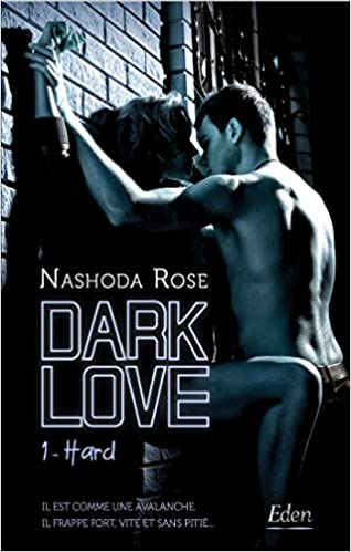 Dark Love T1: Hard (Hard, 1) (French Edition): Rose, Nashoda:  9782824611273: Amazon.com: Books