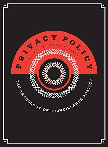 Privacy Policy: the Anthology of Surveillance Poetics