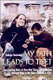 My Path Leads to Tibet, Sabriye Tenberken, 1559706589