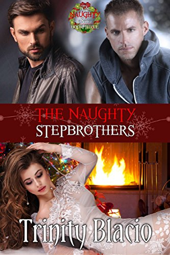 - The Naughty Stepbrothers : Book THree of The Naughty Series