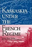 Kaskaskia Under the French Regime (Shawnee Classics)