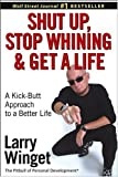 Shut up, Stop Whining, and Get a Life, Larry Winget, 0471654655
