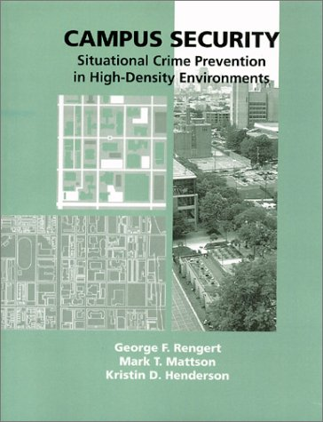 Campus Security: Situational Crime Prevention in High-Density Environments (Situational Crime Prevention)