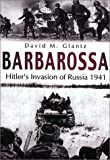 Barbarossa: Hitler's Invasion of Russia 1941 (Battles & Campaigns)