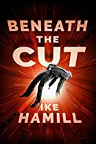 Beneath The Cut