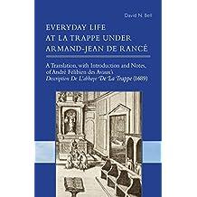 Everyday Life at La Trappe Under Armand-Jean de Rance