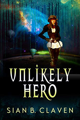 Unlikely Hero (A Spacehiker Adventure Book Book 1) by [Claven, Sian B.]