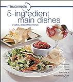 Minutemeals 5-Ingredient Main Dishes, Minutemeals Chefs Staff, 0764517724
