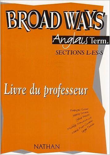 Livres gratuits Anglais Terminale L-ES-S Broad Ways : Livre du professeur pdf