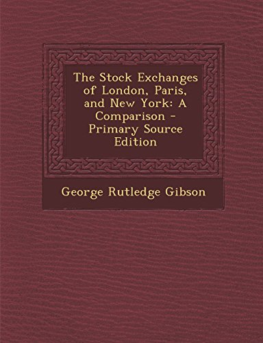 the-stock-exchanges-of-london-paris-and-new-york-a-comparison-primary-source-edition