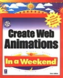 Create Web Animations in a Weekend, Steven E. Callihan, 0761518223