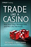 Trade Like a Casino, Valerie Smith and Richard L. Weissman, 0470933097