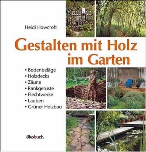 Garten gestalten mit holz  Gestalten mit Holz im Garten: Bodenbeläge, Holzdecks, Zäune ...