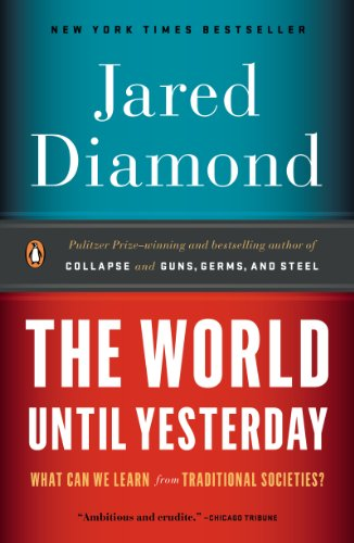 - The World Until Yesterday: What Can We Learn from Traditional Societies?
