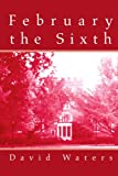 February the Sixth, David Waters, 0595276148