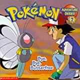 Bye, Bye, Butterfree: Bye, Bye, Butterfree (Pokemon Adventure)