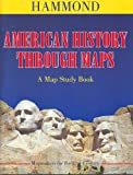 American History Through Maps, Hammond World Atlas Corporation Staff, 0843774355