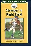 Stranger in Right Field, Matt Christopher, 0316141119