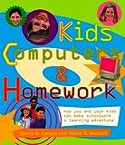 Kids, Computers and Homework, J. Lengel and Diane Kendall, 0679760075