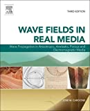 Wave Fields in Real Media, Volume 38, Third Edition: Wave Propagation in Anisotropic, Anelastic, Porous and Electromagnetic Media (Handbook of Geophysical Exploration: Seismic Exploration)