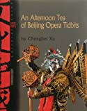 Afternoon Tea of Beijing Opera 9781592650576