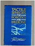 Tactile Sensors for Robotics and Medicine 9780471606079