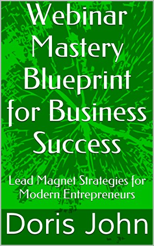 Amazon webinar mastery blueprint for business success lead webinar mastery blueprint for business success lead magnet strategies for modern entrepreneurs by john malvernweather Images