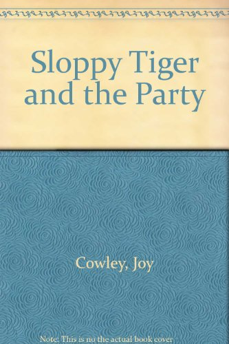 Sloppy Tiger and the Party