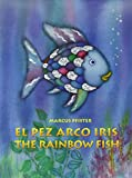 El Pez Arco Iris / The Rainbow Fish Bilingual Paperback Edition