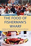 The Food of Fisherman's Wharf, A. K. Crump and Rodney Fong, 096748989X
