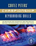 Championship Keyboarding Drills: An Individualized Diagnostic and Prescriptive Method for Developing Accuracy and Speed w/ Success Breends Success (pckg. edition)