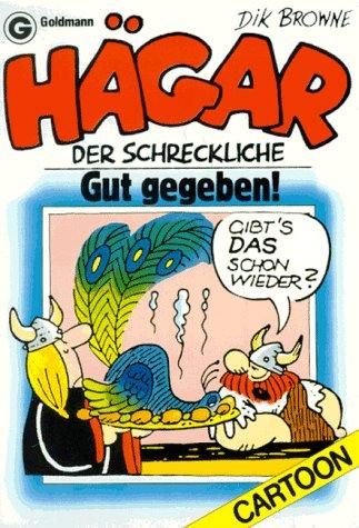 Hägar der Schreckliche, Gut gegeben! Taschenbuch – Januar 2002 Dik Browne Hägar der Schreckliche Goldmann 3442069289