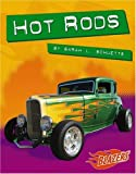 Hot Rods, Sarah L. Schuette and Capstone Press Editors, 0736867813