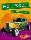 Hot Rods, Sarah L. Schuette and Capstone Press Editors, 0736867813