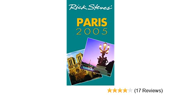 DEL Rick Steves Paris 2005 Steve Smith Gene Openshaw 9781566916820 Amazon Books