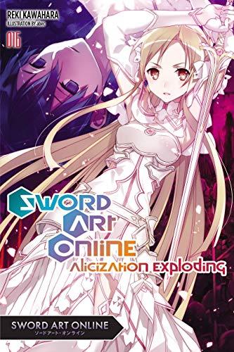 Sword Art Online 16 (light novel): Alicization Exploding (Best Ongoing Comic Series)